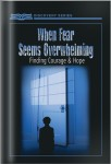 When Fear Seems Overwhelming: Finding Courage & Hope