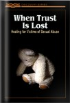 When Trust Is Lost: Healing For Victims Of Sexual Abuse