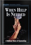 When Help Is Needed: A Biblical View Of Counseling