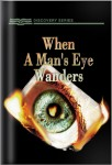 When A Mans Eye Wanders: Breaking The Power Of Pornography