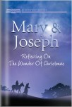 Mary & Joseph: Reflecting On The Wonder Of Christmas
