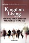Kingdom Living, Part 2: Following The Perspectives And Practices Of The King