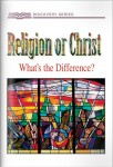 Religion Or Christ: What's The Difference?