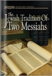 The Jewish Tradition Of Two Messiahs