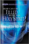 How Can I Be Filled With The Holy Spirit?