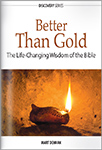 Better Than Gold: The Life-Changing Wisdom Of The Bible