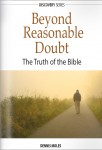 Beyond Reasonable Doubt: The Truth About the Bible