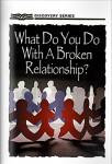 What Do You Do With A Broken Relationship?