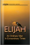 Elijah: An Ordinary Man In Extraordinary Times