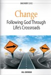 Change: Following God Through Life&#8217;s Crossroads