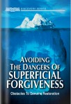 Avoiding The Dangers Of Superficial Forgiveness