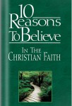 10 Reasons to Believe In The Christian Faith