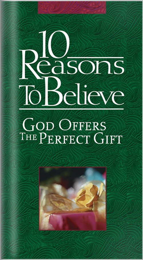 10 Reasons to Believe God Offers The Perfect Gift
