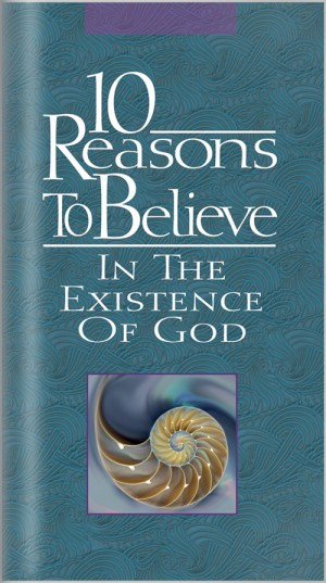 10 Reasons to Believe In The Existence of God