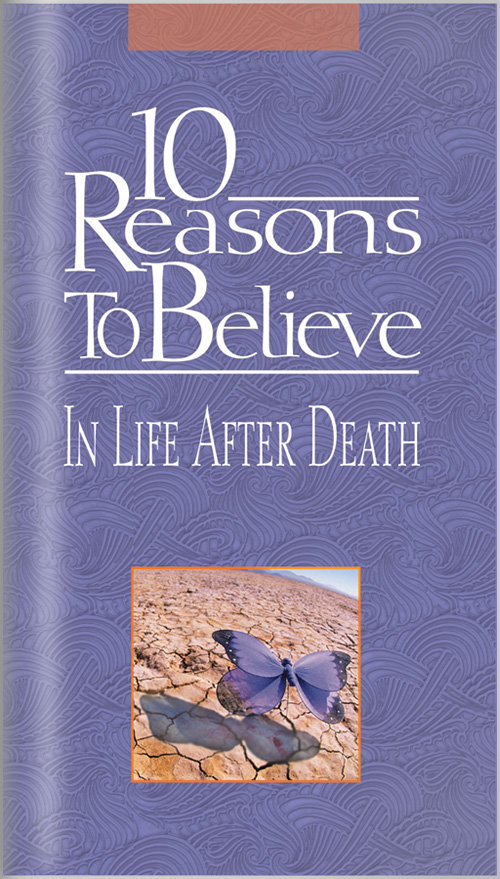 10 Reasons to Believe In Life After Death