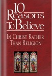 10 Reasons to Believe In Christ Rather Than Religion