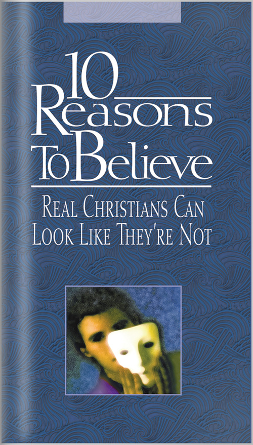 10 Reasons to Believe Christians Can Look Like They Are Not