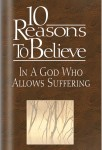 10 Reasons to Believe In A God Who Allows Suffering