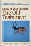 Knowing God Through The Old Testament